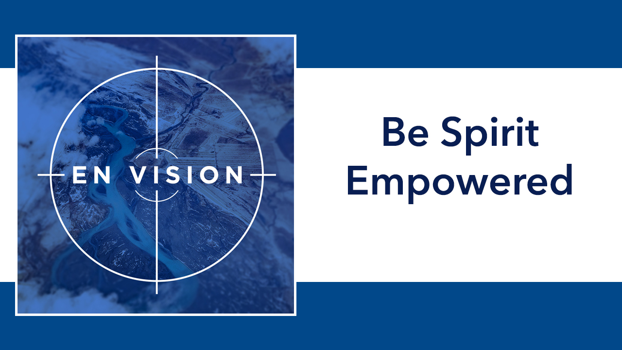 en-vision-1280x720-be-spirit-empowered