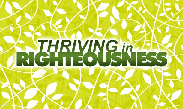 JB SM-Thriving in Righteousness 1280x768