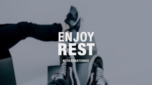 enjoy rest